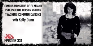 TIH 331 Kelly Dunn on Famous Monsters of Filmland, Professional Horror Writing, and Teaching Communications
