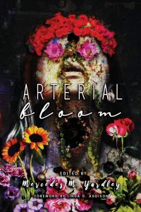 Arterial Bloom, edited by Mercedes M. Yardley, cover by Todd Keisling