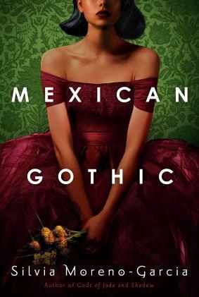 Mexican Gothic by Silvia Moreno-Garcia - cover