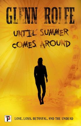 Until Summer Comes Around by Glenn Rolfe - cover