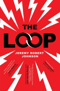 The Loop - Jeremy Robert Johnson - cover