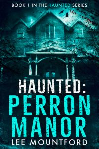 Haunted- Perron Manor by Lee Mountford - cover
