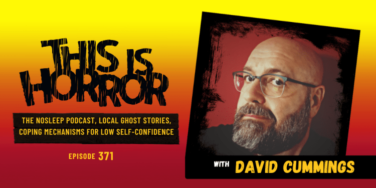 TIH 371 David Cummings on The NoSleep Podcast, Local Ghost Stories, and Coping Mechanisms for Low Self Confidence