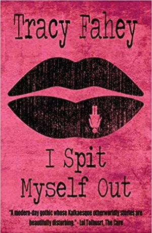 I Spit Myself Out by Tracy Fahey - cover