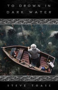 To Drown in Dark Water by Steve Toase - cover