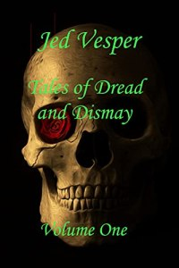 Tales of Dread and Dismay