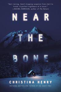 Near the Bone by Christina Henry - cover