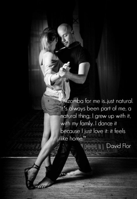 Kizomba for me is just natural; it feels like home