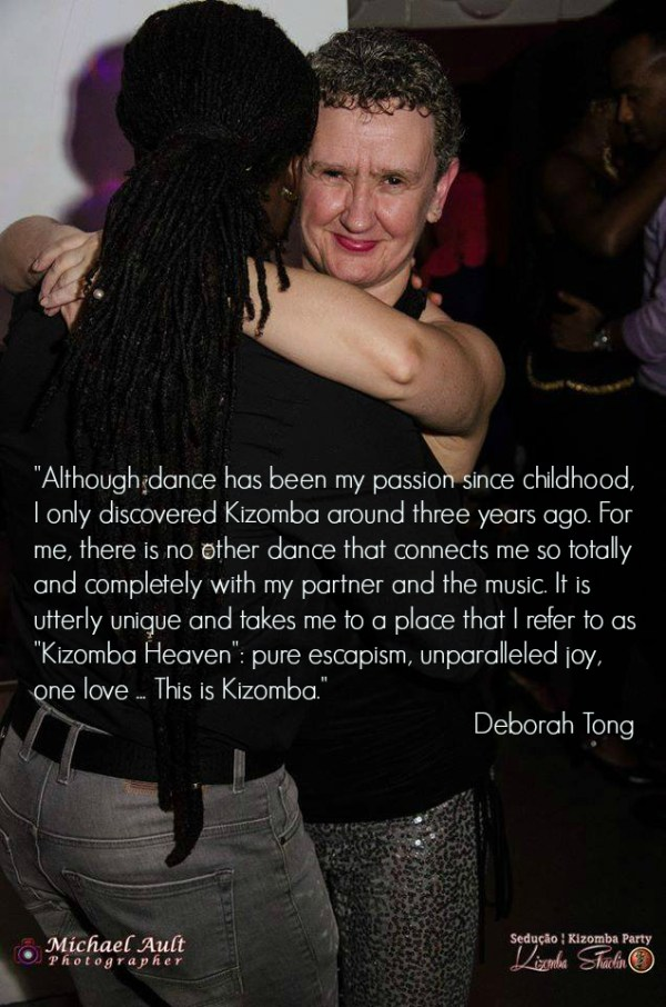 Kizomba connects me totally and completely to my partner and the music