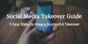 Social Media Takeover Guide - 5 Easy Steps