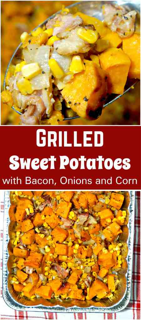 Grilled Sweet Potatoes with Bacon, Onions and Corn. BBQ side dish. Grilled veggies.