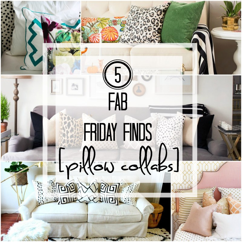 5 fab friday finds  - pillow collabs  - pillow combos - pillow styling - This is our Bliss