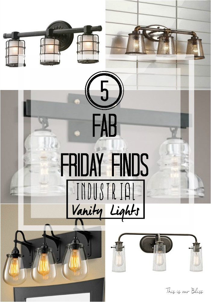 5 Fab Friday Finds - Industrial Bathroom Vanity Lights - This is our Bliss