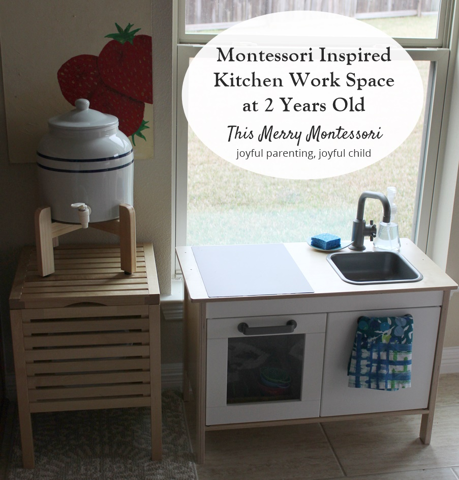 Montessori Inspired Kitchen Work Space At 2 Years Old