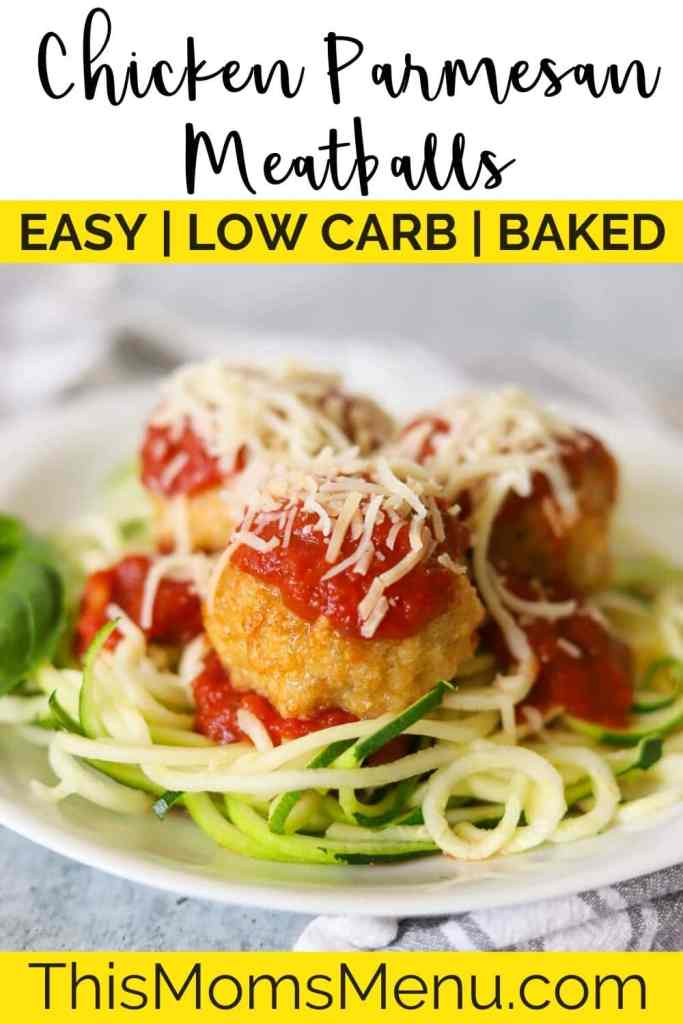 Chicken parmesan meatballs over a bed of zucchini noodles and topped with marinara and cheese with text overlay