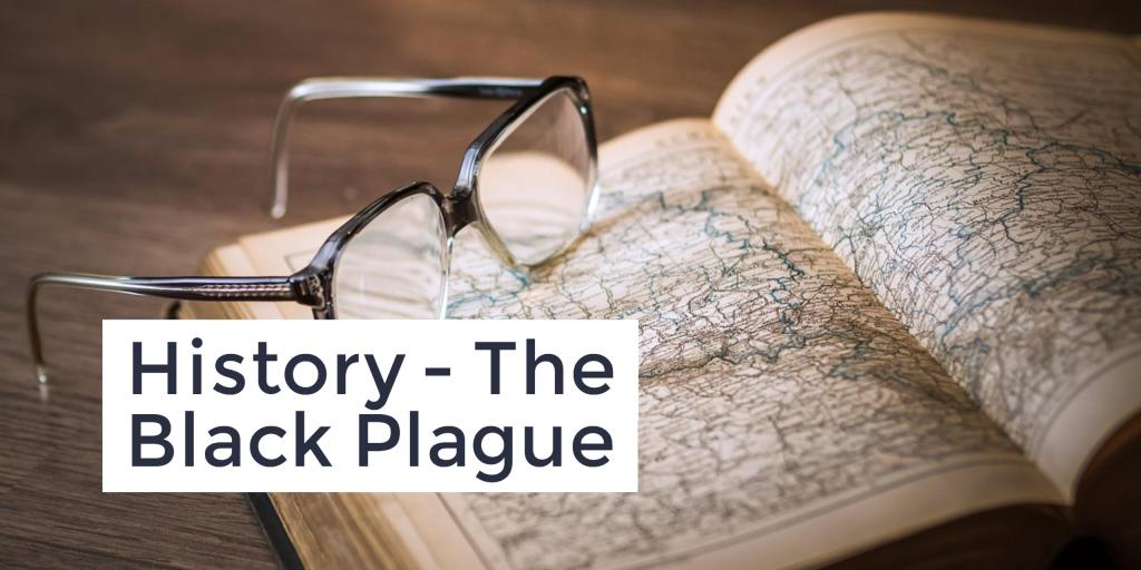 History Study – The Black Plague
