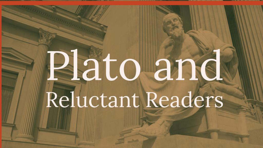 Plato and Reluctant Readers