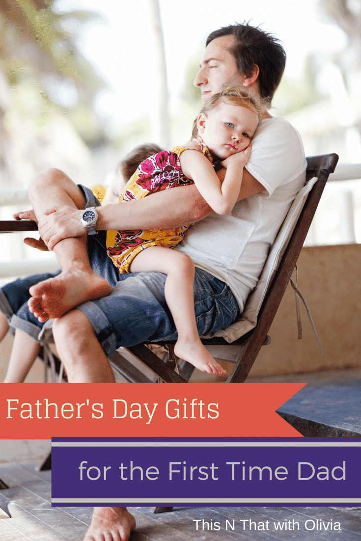 father s day gifts for the first time dad fcblogger this n that