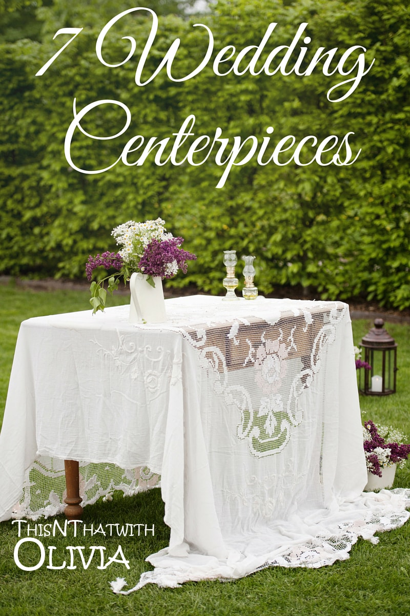 7 Simple and Inexpensive Wedding Centerpieces!