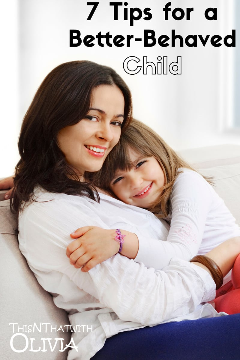 7 Tips for a Better-Behaved Child