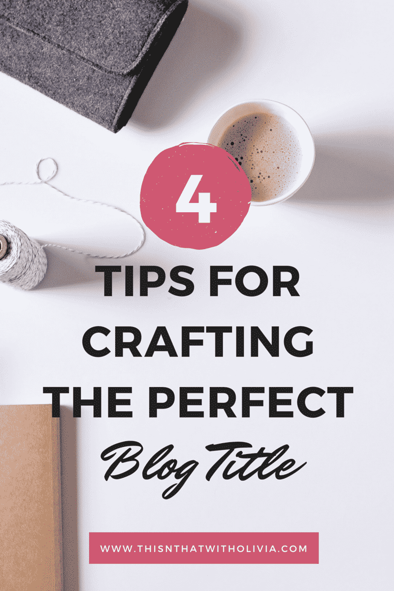 Tips for Crafting the Perfect Blog Title