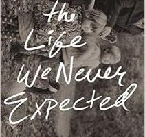 The Life We Never Expected Review + Giveaway! #LifeWeNeverExpected #FlyBy