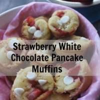 Strawberry White Chocolate Pancake Muffins