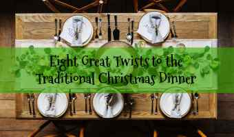 Eight Great Twists to the Traditional Christmas Dinner