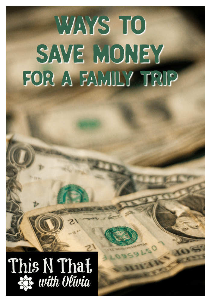 4 Easy Ways to Save Money for a Family Trip