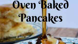 Oven Baked Pancakes Recipe + Tutorial