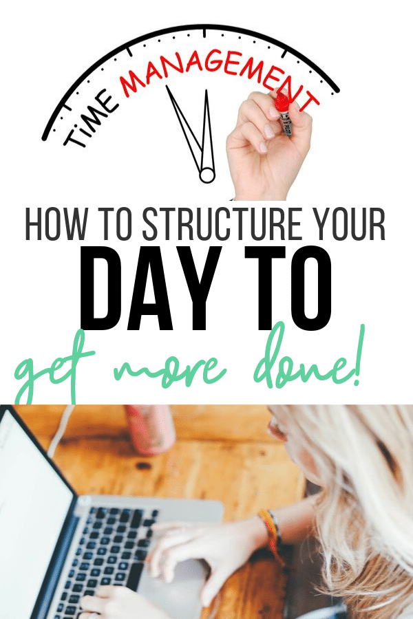 How to Structure Your Day to Get More Done