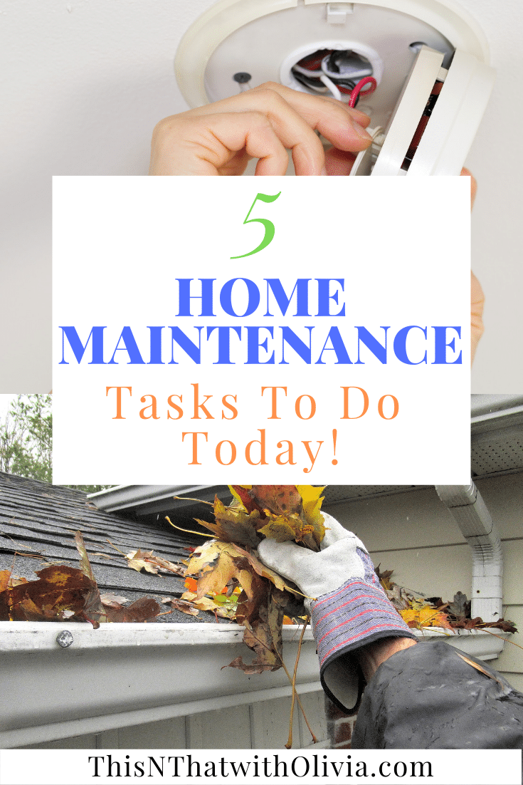 5 Home Maintenance Tasks To Do Today!