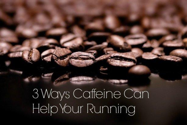 caffeine can help your running