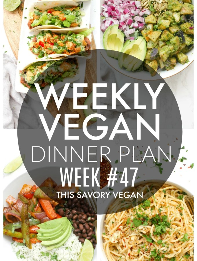 Weekly Vegan Dinner Plan #47 - five nights worth of vegan dinners to help inspire your menu. Choose one recipe to add to your rotation or make them all - shopping list included | ThisSavoryVegan.com #thissavoryvegan #mealprep #dinnerplan