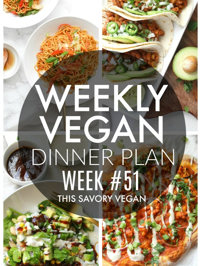 Weekly Vegan Dinner Plan #51 - five nights worth of vegan dinners to help inspire your menu. Choose one recipe to add to your rotation or make them all - shopping list included | ThisSavoryVegan.com #thissavoryvegan #mealprep #dinnerplan
