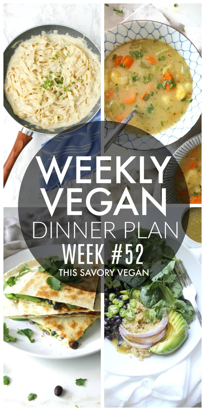 Weekly Vegan Dinner Plan #52 - five nights worth of vegan dinners to help inspire your menu. Choose one recipe to add to your rotation or make them all - shopping list included   ThisSavoryVegan.com #thissavoryvegan #mealprep #dinnerplan