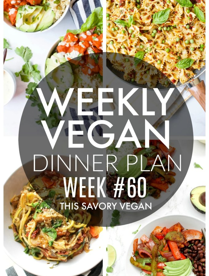 Weekly Vegan Dinner Plan #60 - five nights worth of vegan dinners to help inspire your menu. Choose one recipe to add to your rotation or make them all - shopping list included | ThisSavoryVegan.com #thissavoryvegan #mealprep #dinnerplan