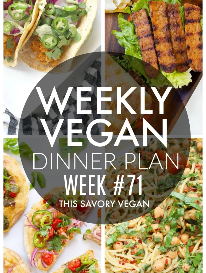 Weekly Vegan Dinner Plan #71 - five nights worth of vegan dinners to help inspire your menu. Choose one recipe to add to your rotation or make them all - shopping list included | ThisSavoryVegan.com #thissavoryvegan #mealprep #dinnerplan