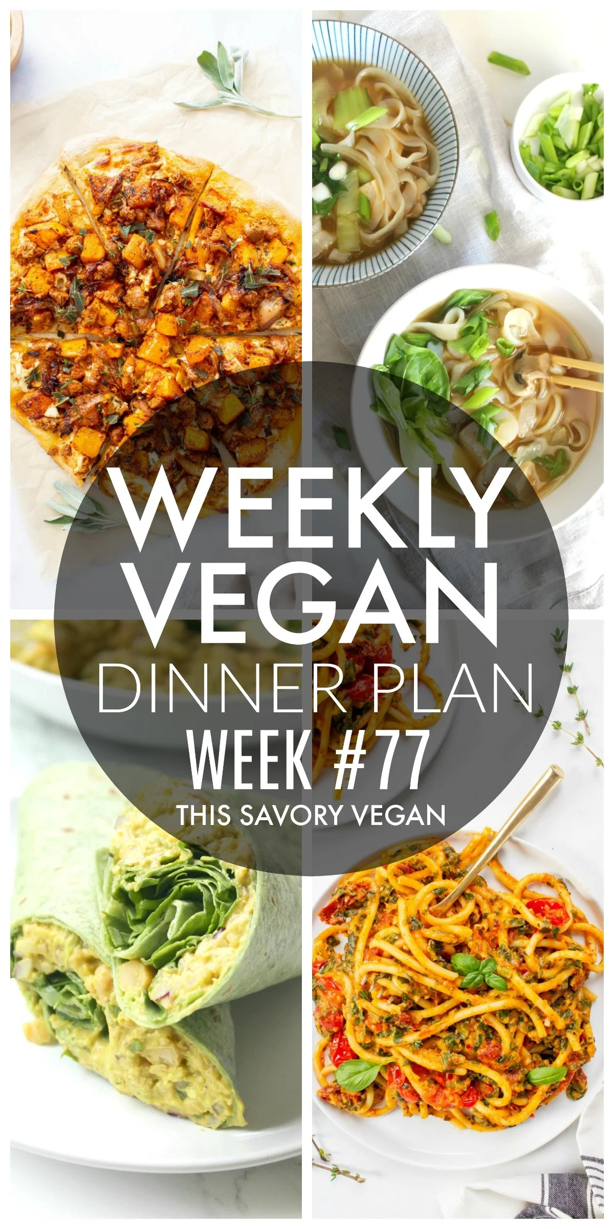 Weekly Vegan Dinner Plan #77 - five nights worth of vegan dinners to help inspire your menu. Choose one recipe to add to your rotation or make them all - shopping list included   ThisSavoryVegan.com #thissavoryvegan #mealprep #dinnerplan