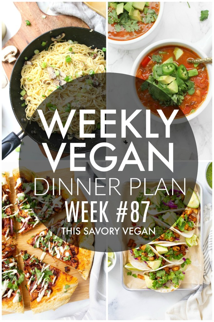 Weekly Vegan Dinner Plan #87 - five nights worth of vegan dinners to help inspire your menu. Choose one recipe to add to your rotation or make them all - shopping list included | ThisSavoryVegan.com #thissavoryvegan #mealprep #dinnerplan