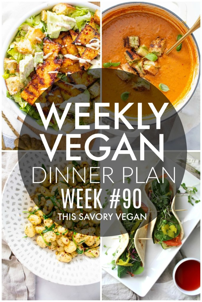 Weekly Vegan Dinner Plan #90 - five nights worth of vegan dinners to help inspire your menu. Choose one recipe to add to your rotation or make them all - shopping list included | ThisSavoryVegan.com #thissavoryvegan #mealprep #dinnerplan