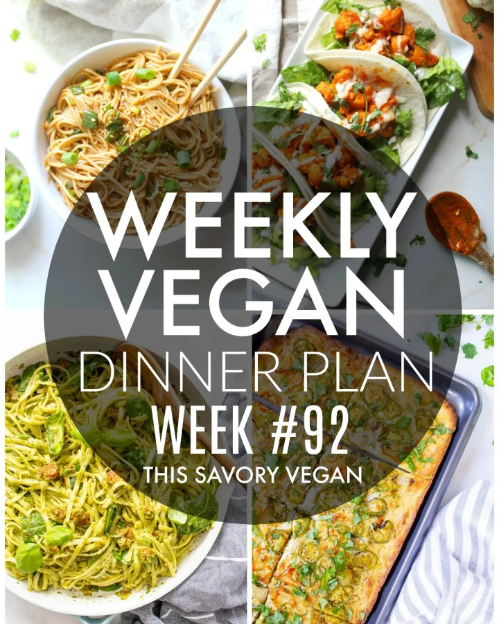 Weekly Vegan Dinner Plan #92 - five nights worth of vegan dinners to help inspire your menu. Choose one recipe to add to your rotation or make them all - shopping list included | ThisSavoryVegan.com #thissavoryvegan #mealprep #dinnerplan