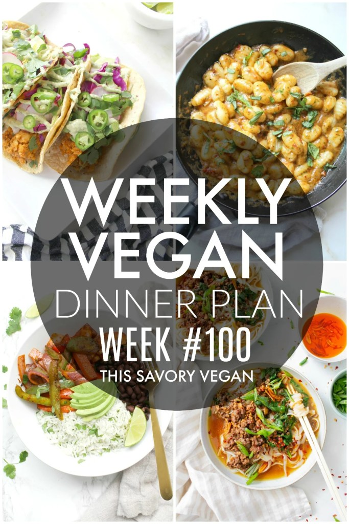 Weekly Vegan Dinner Plan #100 - five nights worth of vegan dinners to help inspire your menu. Choose one recipe to add to your rotation or make them all - shopping list included | ThisSavoryVegan.com #thissavoryvegan #mealprep #dinnerplan