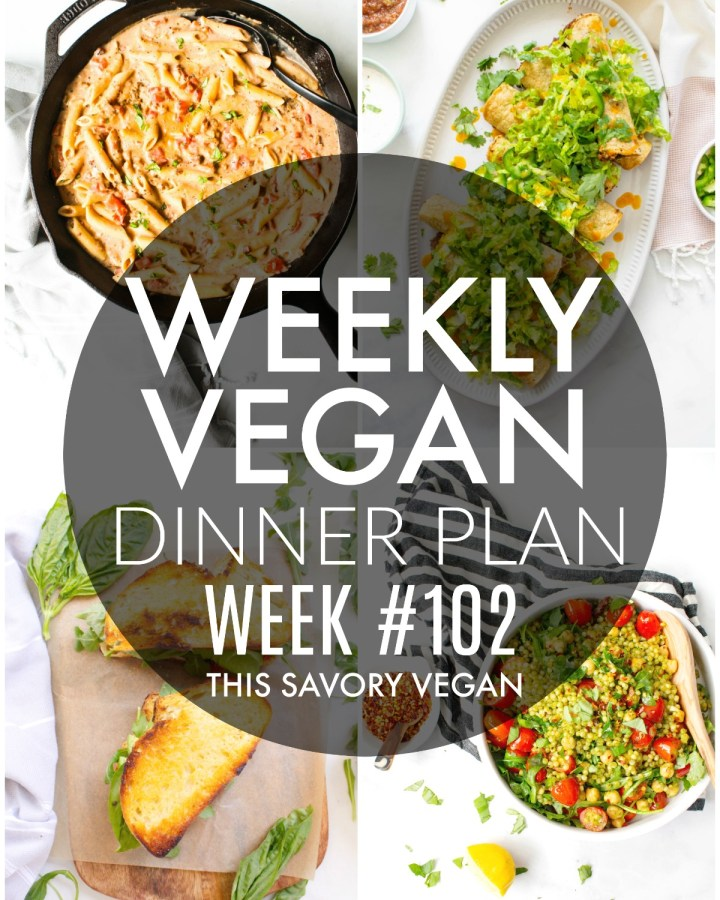 Weekly Vegan Dinner Plan #102 - five nights worth of vegan dinners to help inspire your menu. Choose one recipe to add to your rotation or make them all - shopping list included | ThisSavoryVegan.com #thissavoryvegan #mealprep #dinnerplan