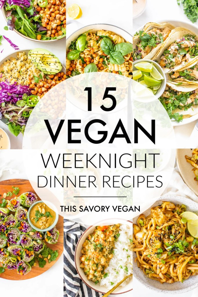 15 Quick Vegan Weeknight Dinners that are totally tasty and ready in 30 minutes or less. Get a healthy and tasty dinner on the table in no time | ThisSavoryVegan.com #thissavoryvegan #vegandinnerideas #weeknightdinners