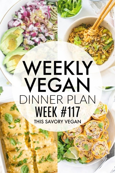 Weekly Vegan Dinner Plan #117 - five nights worth of vegan dinners to help inspire your menu. Choose one recipe to add to your rotation or make them all - shopping list included | ThisSavoryVegan.com #thissavoryvegan #mealprep #dinnerplan
