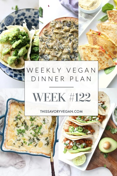 Weekly Vegan Dinner Plan #122 - five nights worth of vegan dinners to help inspire your menu. Choose one recipe to add to your rotation or make them all - shopping list included | ThisSavoryVegan.com #thissavoryvegan #mealprep #dinnerplan
