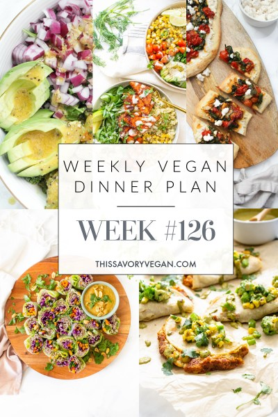 Weekly Vegan Dinner Plan #126 - five nights worth of vegan dinners to help inspire your menu. Choose one recipe to add to your rotation or make them all - shopping list included | ThisSavoryVegan.com #thissavoryvegan #mealprep #dinnerplan
