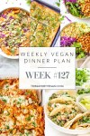 Weekly Vegan Dinner Plan #127 - five nights worth of vegan dinners to help inspire your menu. Choose one recipe to add to your rotation or make them all - shopping list included | ThisSavoryVegan.com #thissavoryvegan #mealprep #dinnerplan