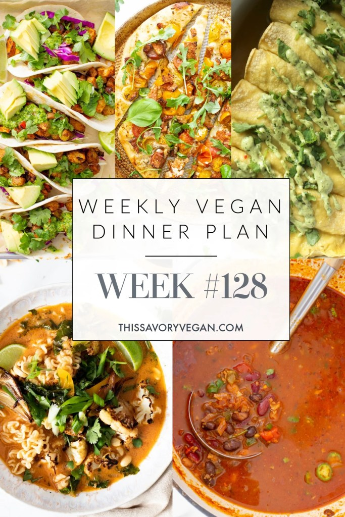 Weekly Vegan Dinner Plan #128 - five nights worth of vegan dinners to help inspire your menu. Choose one recipe to add to your rotation or make them all - shopping list included | ThisSavoryVegan.com #thissavoryvegan #mealprep #dinnerplan